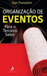 ORGANIZAÇAO DE EVENTOS PARA O TERCEIRO SETOR (PRODUTO USADO - MUITO BOM)