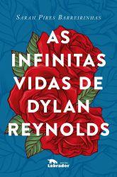 AS INFINITAS VIDAS DE DYLAN REYNOLDS (PRODUTO NOVO)