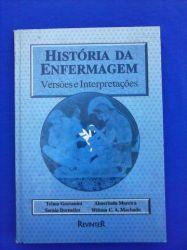 HISTORIA DA ENFERMAGEM VERSOES E INTERPRETAÇOES (PRODUTO USADO - BOM)