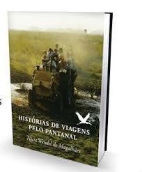 HISTORIAS DE VIAGENS PELO PANTANAL (PRODUTO USADO - BOM)