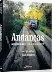 ANDANÇAS REPORTAGENS PELOS CONFINS DE MATO GROSSO (PRODUTO USADO - BOM)