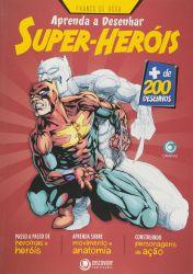 APRENDA A DESENHAR SUPER HEROIS (PRODUTO USADO - MUITO BOM)