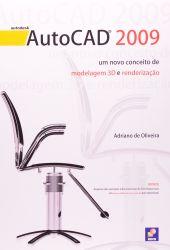 AUTOCAD 2009 UM NOVO CONCEITO DE MODELAGEM 3D E RENDERIZAÇAO (PRODUTO USADO - BOM)