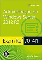 ADMINISTRAÇAO DO WINDOWS SERVER 2012 R2 EXAM REF 70-411 (PRODUTO USADO - BOM)