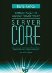 ADMINISTRAÇAO DO WINDOWS SERVER 2008 R2 SERVER CORE (PRODUTO USADO - MUITO BOM)