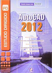 AUTOCAD 2012 PARA WINDOWS ESTUDO DIRIGIDO COLEÇAO PD (PRODUTO USADO - BOM)