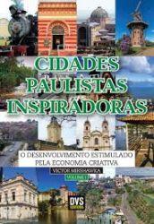 CIDADES PAULISTAS INSPIRADORAS O DESENVOLVIMENTO ESTIMULADO VOL 1 (PRODUTO NOVO)