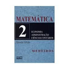 MATEMATICA VOL 2 ECONOMIA ADMINISTRAÇAO CIENCIAS CONTABEIS (PRODUTO USADO - BOM)