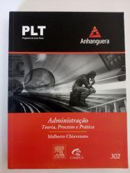PLT ADMINISTRAÇAO TEORIA PROCESSO E PRATICA - 302 (PRODUTO USADO - MUITO BOM)