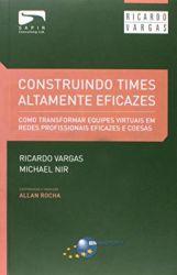 CONSTRUINDO TIMES ALTAMENTE EFICAZES (PRODUTO USADO - BOM)