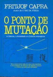 O PONTO DE MUTAÇAO - A CIENCIA A SOCIEDADE E A CULTURA EMERGENTE (PRODUTO USADO - BOM)