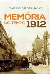 MEMORIA DO TEMPO 1912 - GUERRA DE CANUDOS (PRODUTO USADO - BOM)