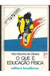 O QUE E EDUCAÇAO FISICA - COLEÇAO PRIMEIROS PASSOS 79 (PRODUTO USADO - BOM)