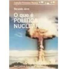 O QUE E POLITICA NUCLEAR - COLEÇAO PRIMEIROS PASSOS 28 (PRODUTO USADO - BOM)