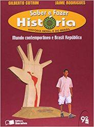 SABER E FAZER HISTORIA HISTORIA GERAL E DO BRASIL MUNDO CONTEMPORANEO E BRASIL REPUBLICA (PRODUTO USADO - MUITO BOM)