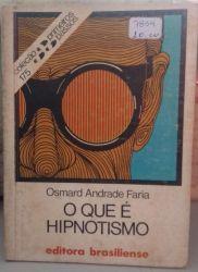 O QUE E HIPNOTISMO - COLEÇAO PRIMEIROS PASSOS 175 (PRODUTO USADO - BOM)
