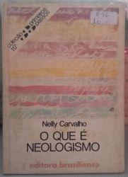 O QUE E NEOLOGISMO- COLEÇAO PRIMEIROS PASSOS 117 (PRODUTO USADO - BOM)