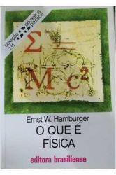 O QUE E FISICA - COLEÇAO PRIMEIROS PASSOS 131 (PRODUTO USADO - BOM)