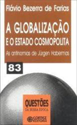 A GLOBALIZAÇAO E O ESTADO COSMOPOLITA COLEÇAO QUESTOES DA NOSSA EPOCA (PRODUTO USADO - BOM)