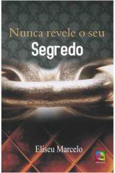 NUNCA REVELE O SEU SEGREDO (PRODUTO USADO - MUITO BOM)