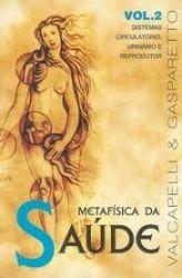 METAFISICA DA SAUDE VOL 2 SISTEMAS CIRCULATORIO URINARIO E REPRODUTOR (PRODUTO USADO - MUITO BOM)