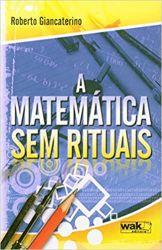 A MATEMATICA SEM RITUAIS (PRODUTO USADO - MUITO BOM)