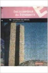 ENCICLOPEDIA DO ESTUDANTE VOL 16 HISTORIA DO  BRASIL (PRODUTO USADO - BOM)