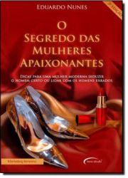 O SEGREDO DAS MULHERES APAIXONANTES (PRODUTO USADO - BOM)