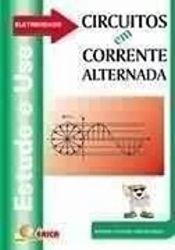 CIRCUITOS EM CORRENTE ALTERNADA ELETRECIDADE ESTUDE E USE (PRODUTO USADO - BOM)
