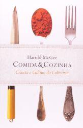 COMIDA E COZINHA - CIENCIA E CULTURA DA CULINARIA (PRODUTO NOVO)