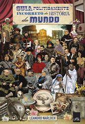GUIA POLITICAMENTE INCORRETO DA HISTORIA DO MUNDO (PRODUTO USADO - MUITO BOM)