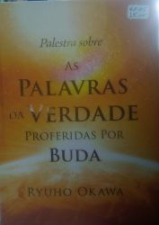 PALESTRAS SOBRE AS PALAVRAS DA VERDADE PROFERIDAS POR BUDA (PRODUTO NOVO)