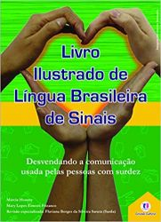 LIVRO ILUSTRADO DE LINGUA BRASILEIRA DE SINAIS (PRODUTO USADO - MUITO BOM)