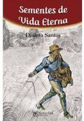 SEMENTES DE VIDA ETERNA (PRODUTO USADO - BOM)