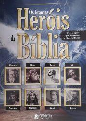 OS GRANDES HEROIS DA BIBLIA - PERSONAGENS QUE MARCARAM A HISTORIA BIBLICA (PRODUTO NOVO)