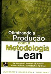 OTIMIZANDO A PRODUÇAO COM A METODOLOGIA LEAN (PRODUTO USADO - MUITO BOM)