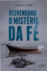 DESVENDANDO O MISTERIO DA FE (PRODUTO USADO - MUITO BOM)