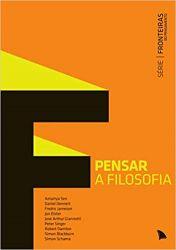 PENSAR A FILOSOFIA SEIRE FRONTEIRA DO PENSAMENTO (PRODUTO USADO - MUITO BOM)