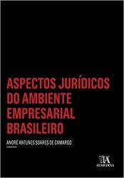 ASPECTOS JURIDICOS DO AMBIENTE EMPRESARIAL BRASILEIRO (PRODUTO USADO - MUITO BOM)