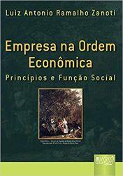 EMPRESA NA ORDEM ECONOMICA PRINCIPIOS E FUNCAO SOCIAL (PRODUTO USADO - MUITO BOM)