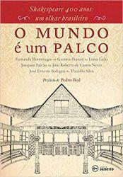O MUNDO E UM PALCO SHAKESPEARE 400 ANOS UM OLHAR BRASILEIRO (PRODUTO USADO - MUITO BOM)