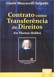 CONTRATO COMO TRANSFERENCIA DE DIREITOS EM THOMAS HOBBES (PRODUTO USADO - MUITO BOM)