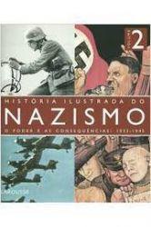 HISTORIA ILUSTRADA DO NAZISMO VOL 2 O PODER E AS CONSEQUENCIAS 1933/1945 (PRODUTO USADO - BOM)