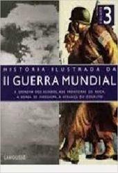 HISTORIA ILUSTRADA DA 2 GUERRA MUNDIAL VOL 3 (PRODUTO USADO - MUITO BOM)