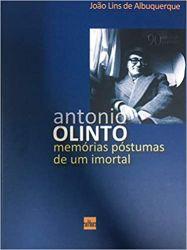 ANTONIO OLINTO MEMORIAS POSTUMAS DE UM IMORTAL (PRODUTO USADO - MUITO BOM)