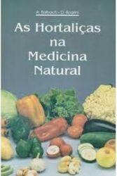 AS HORTALIÇAS NA MEDICINA NATURAL EDIÇAO LUXO (PRODUTO USADO - MUITO BOM)