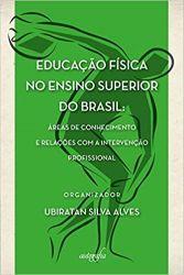 EDUCAÇAO FISICA NO ENSINO SUPERIOR DO BRASIL (PRODUTO USADO - MUITO BOM)
