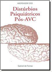 ABORDAGEM DOS DISTURBIOS PSIQUIATRICOS POS AVC (PRODUTO USADO - MUITO BOM)
