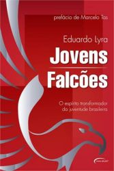 JOVENS FALCOES - O ESPIRITO TRANSFORMADOR DA JUVENTUDE BRASILEIRA (PRODUTO USADO - MUITO BOM)