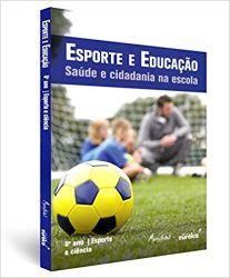 ESPORTE E EDUCAÇAO SAUDE E CIDADANIA NA ESCOLA 8º ANO ESPORTE E CIENCIA (PRODUTO NOVO)